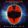Supermode - Tell Me Why (Walden Remix) [EDM.com Exclusive]