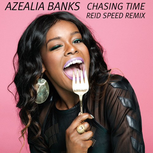 Azealia Banks - Chasing Time (Reid Speed LQD Remix)