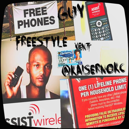 Free (Government) Phones Freestyle by KaiserNOkc | Kaiser NOkc
