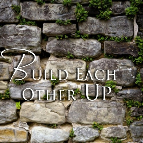Build Each Other Up (Full Album)