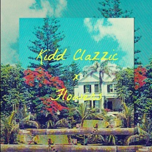 Flowers - Kidd Clazzic