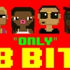 Nicki Minaj - Only 8 Bit Remix Cover Version - Tribute Nicki Minaj Ft. Drake, Lil Wayne, Chris Brown