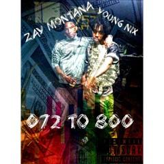 Zay Montana x YoungNix 072 to 800
