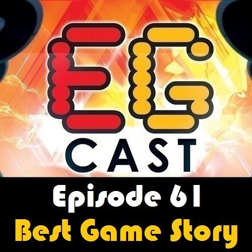 EGCast: Episode 61 - أفضل قصة للعبة