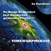 No Drugs Or Alcohol Just Dangerous Goa(TIMEWARPMIX009)