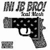 Ini Jb Bro! - Ical Mosh