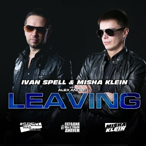 Ivan Spell, Misha Klein vs Alex Ander - Leaving