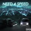 TewZen - Need 4 Speed (Ft. SwizZz)