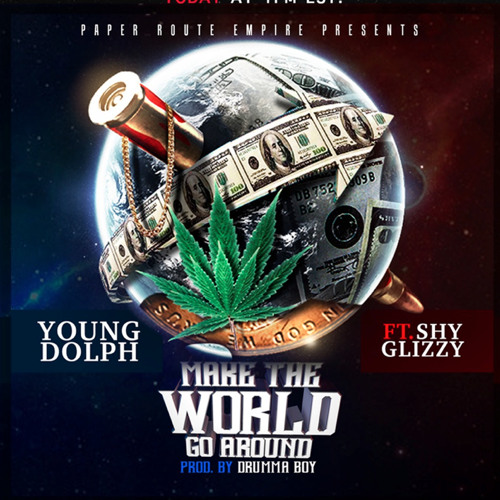 Young Dolph ft. Shy Glizzy – Make The World Go Around