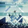 Empire Of The Sun X Zedd - Alive (Crankdat Heaven Trap Edit)