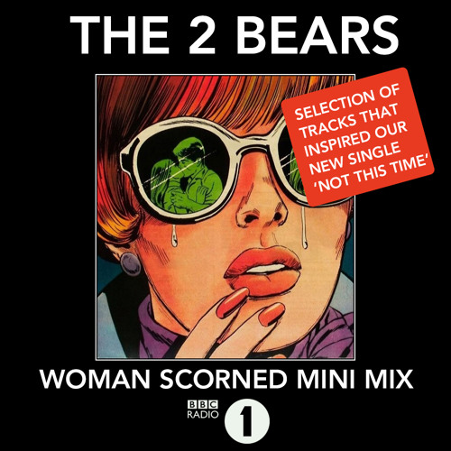 The 2 Bears - Woman Scorned Mini Mix (BBC Radio 1)