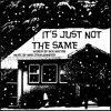 It's Just Not The Same - Mike O'Shaughnessy
