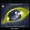 Dreamer II ''Vocal N Trance Mix By Soni Soner''