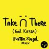 Take Ü There Feat. Kiesza by Jack Ü (Hunter Siegel Remix)