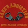 Been Caught Stealing (Jane's Addiction) Cover Version