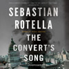 The Convert's Song by Sebastian Rotella, Read by the Author - Audiobook Excerpt