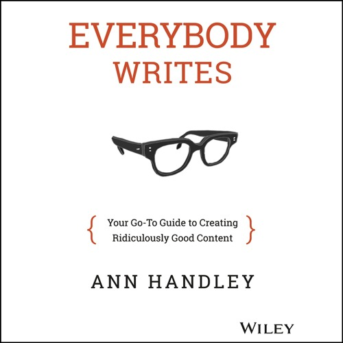 Everybody Writes by Ann Handley, Narrated by Cynthia Barrett