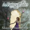 A Fairy Tale by Shanna Swendson, Narrated by Suzy Jackson