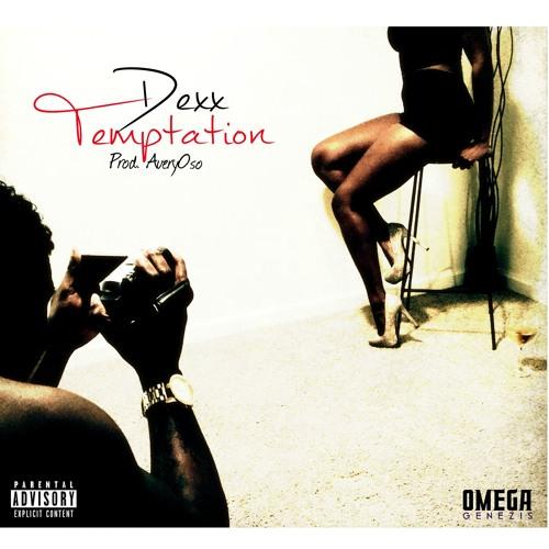 Dexx - Temptation [Prod. AveryOso]