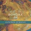 Bondax - Gold (Govinda Remash)