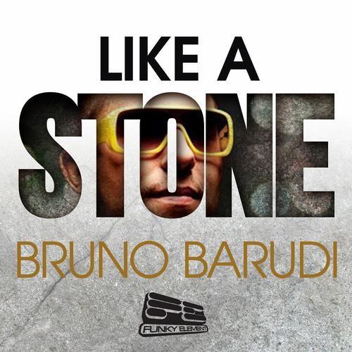 Bruno Barudi - Like a Stone (Original Mix)