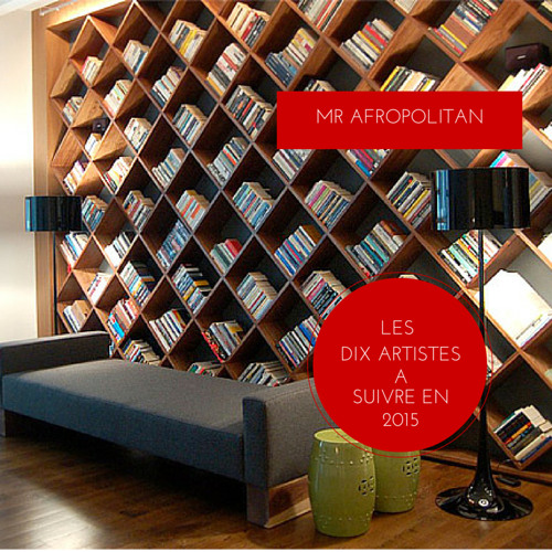 LA PLAYLIST - ARTISTES A SUIVRE EN 2015