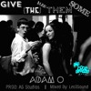 Give De Man Them Some - Adam O Ft. The Cool Breeze Band