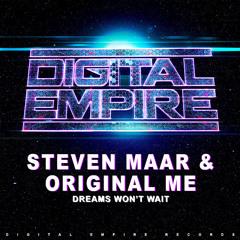 Steven Maar & Original Me - Dreams Won't Wait ( Out Now )