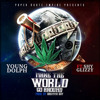 Young Dolph - Make The World Go Around (Feat. Shy Glizzy)