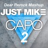 Just Mike ,Luca Pink vs. Dualive - Capo 2 (Dear rerock Mashup)