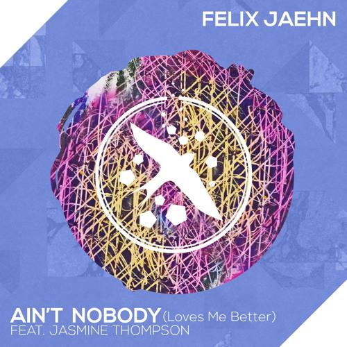 Felix Jaehn - Ain't Nobody (Loves Me Better) (feat. Jasmine Thompson)