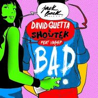 David Guetta & Showtek ft. Vassy - BAD (Original Mix) [OUT NOW]