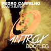 Pedro Carrilho - Bandumba (Antrox Bootleg) [FREE DOWNLOAD]