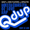 Roller Coaster Of Love Rap (Qdup Re - Rub)- Free Download