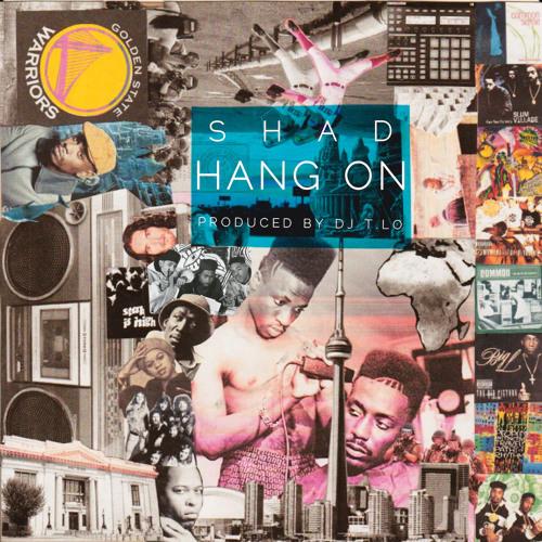Shad & DJ T.Lo - Hang On