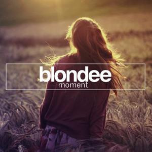Blondee Moment Original Mix