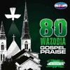 80 Wazobia Gospel Worship