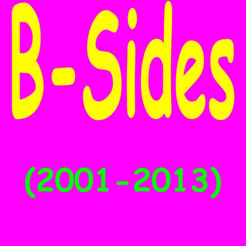 B-Sides (2001-2013)