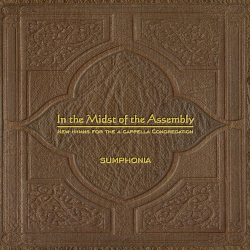 In the Midst of the Assembly: Sumphonia CD 1