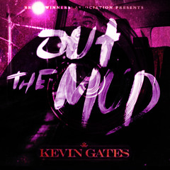 Kevin Gates - Out The Mud - Screwed & Chopped By A_13