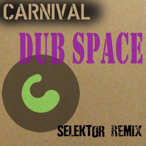 Carnival - Dub Space (Selektor remix)