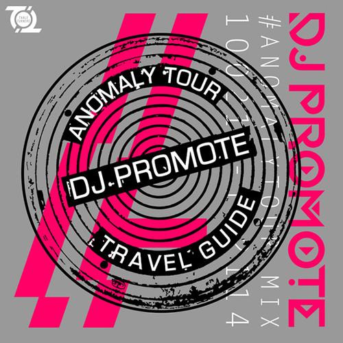 DJ Promote Travel Guide: #AnomalyTour 2014
