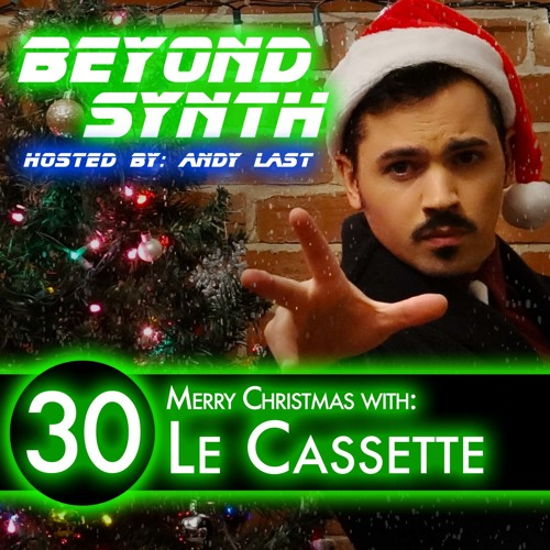 Beyond Synth - 30 - Merry Christmas With Le Cassette