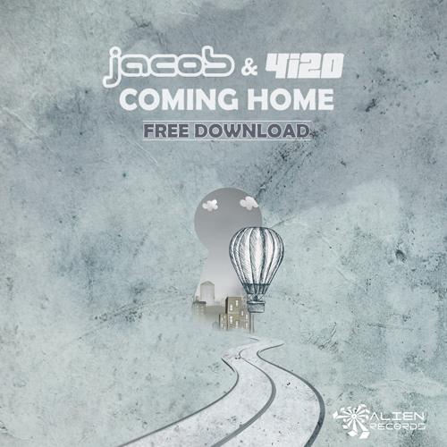 Jacob & 4i20 - Coming Home (Original Mix) FREE DOWNLOAD