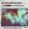 Ariana Grande - Love Me Harder (feat. The Weeknd) (Country Club Martini Crew Radio Edit)