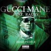 Gucci Mane Ft. Raury - Dead People