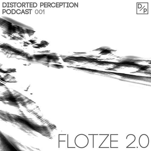 Distorted Perception Podcast 001 - Flotze 2.0 (Sommerfest Tanzhaus West - Vinylmix)