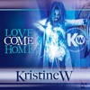 Kristine W - Love Come Home (Hoxton Whores Club Mix)
