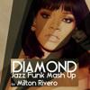Rihanna - Diamond (Milton Rivero Jazz Funk Mash Up 2014)