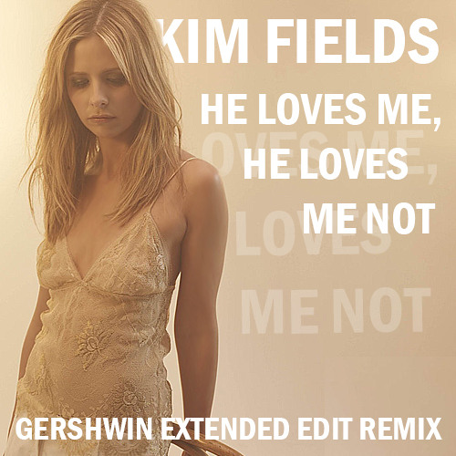 Kim Fields - He loves me, he loves me not (Gershwin Extended Edit Remix)